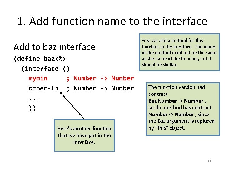 1. Add function name to the interface Add to baz interface: (define baz<%> (interface