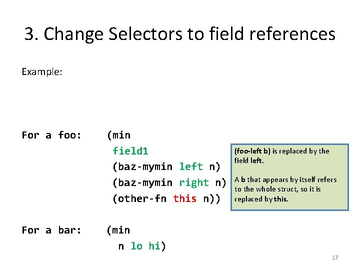 3. Change Selectors to field references Example: ; ; baz-mymin : Baz Number ->
