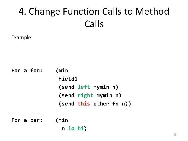 4. Change Function Calls to Method Calls Example: ; ; baz-mymin : Baz Number