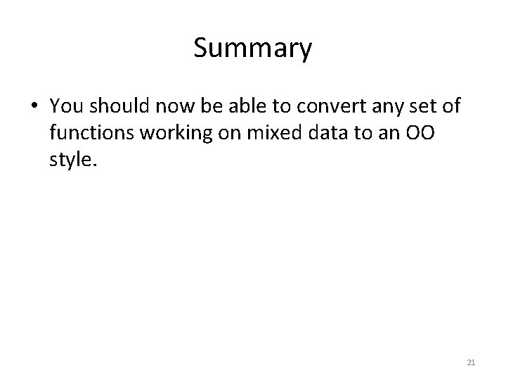 Summary • You should now be able to convert any set of functions working