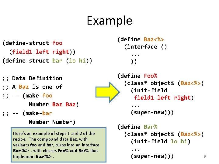 Example (define-struct foo (field 1 left right)) (define-struct bar (lo hi)) ; ; Data