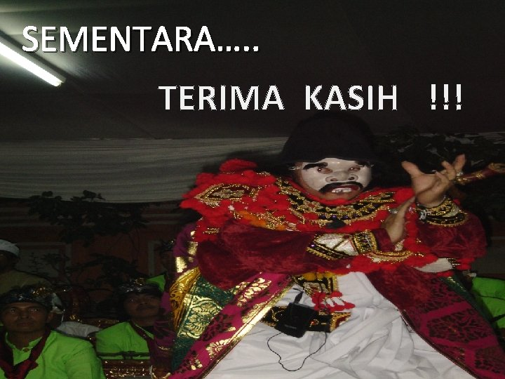 SEMENTARA…. . TERIMA KASIH !!! 9/25/2012 Strategi Pembelajaran // STAH DNJ 2012 18