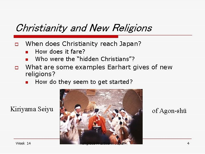 Christianity and New Religions o When does Christianity reach Japan? n n o How
