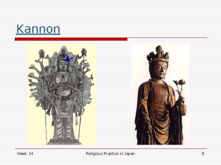 Kannon Week 14 Religious Practice in Japan 8