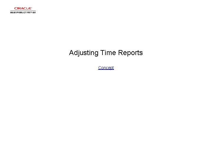 Adjusting Time Reports Concept