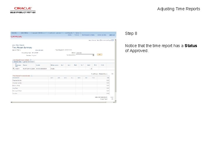 Adjusting Time Reports Step 8 Notice that the time report has a Status of