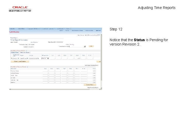 Adjusting Time Reports Step 12 Notice that the Status is Pending for version Revision