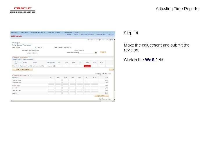 Adjusting Time Reports Step 14 Make the adjustment and submit the revision. Click in