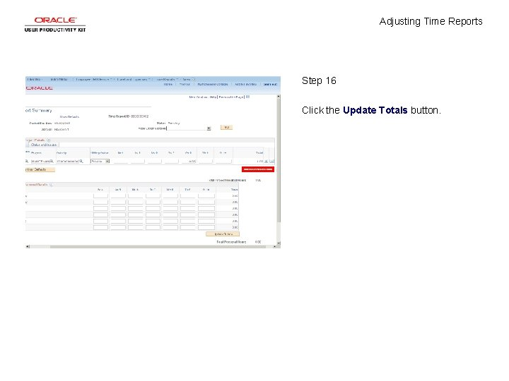 Adjusting Time Reports Step 16 Click the Update Totals button.