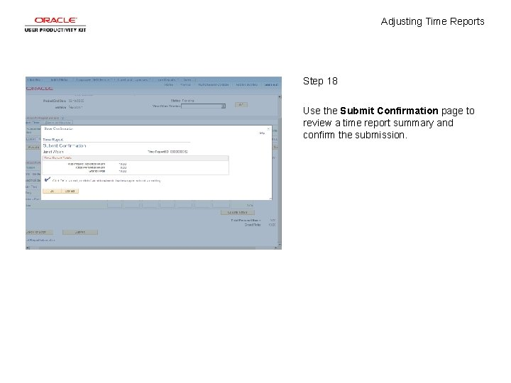 Adjusting Time Reports Step 18 Use the Submit Confirmation page to review a time