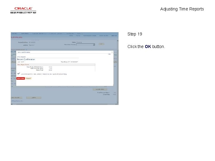 Adjusting Time Reports Step 19 Click the OK button.