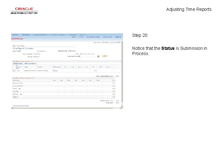 Adjusting Time Reports Step 20 Notice that the Status is Submission in Process.
