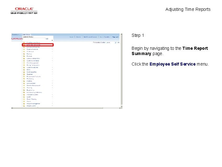 Adjusting Time Reports Step 1 Begin by navigating to the Time Report Summary page.