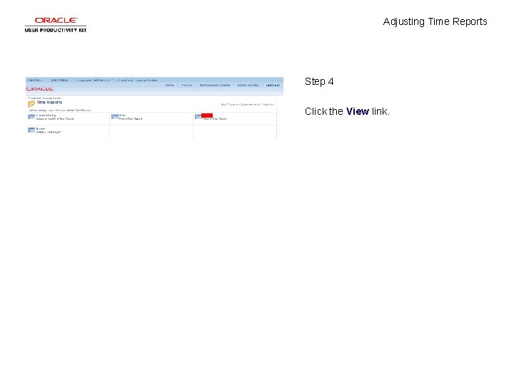 Adjusting Time Reports Step 4 Click the View link.