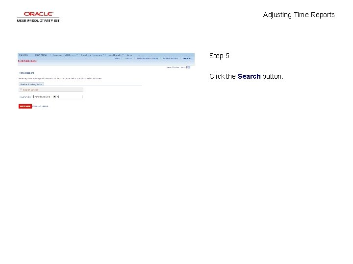 Adjusting Time Reports Step 5 Click the Search button.