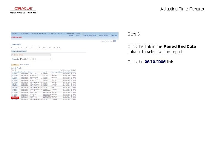 Adjusting Time Reports Step 6 Click the link in the Period End Date column