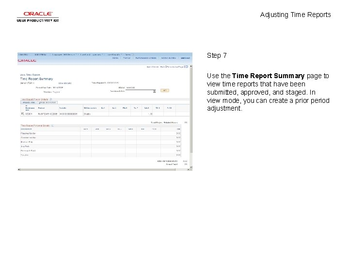 Adjusting Time Reports Step 7 Use the Time Report Summary page to view time
