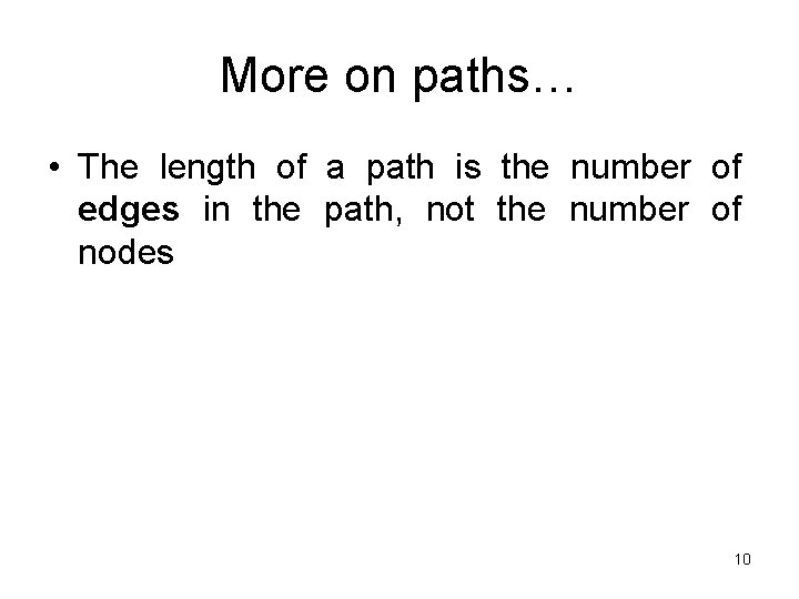 More on paths… • The length of a path is the number of edges