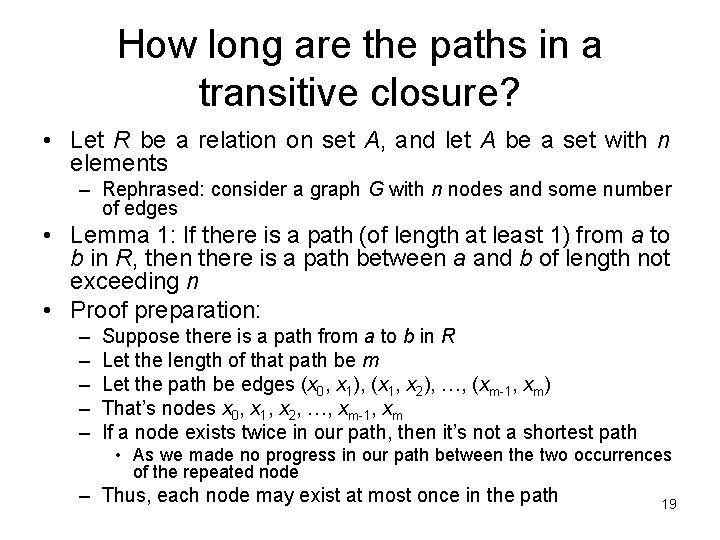 How long are the paths in a transitive closure? • Let R be a