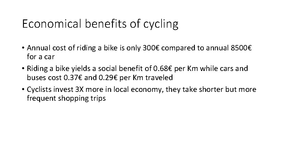 Economical benefits of cycling • Annual cost of riding a bike is only 300€