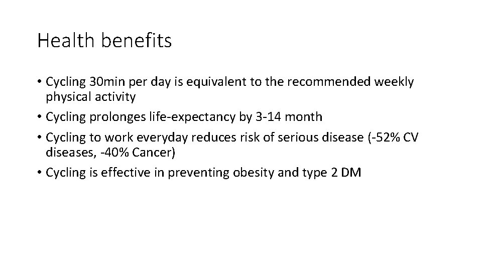Health benefits • Cycling 30 min per day is equivalent to the recommended weekly