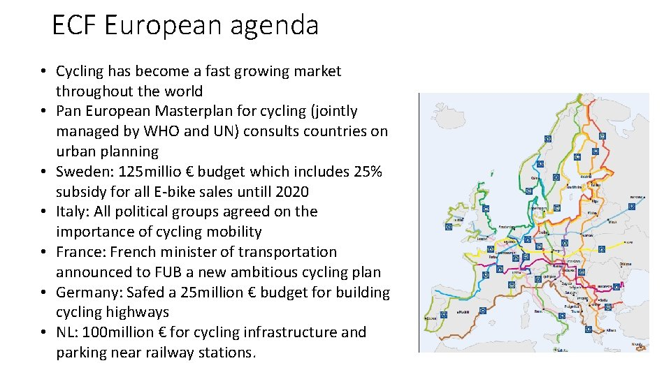 ECF European agenda • Cycling has become a fast growing market throughout the world