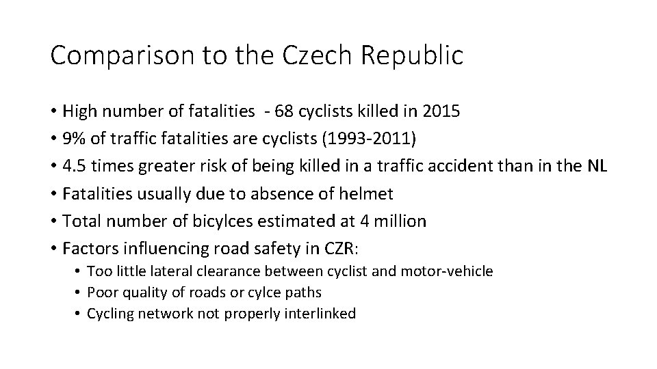 Comparison to the Czech Republic • High number of fatalities - 68 cyclists killed