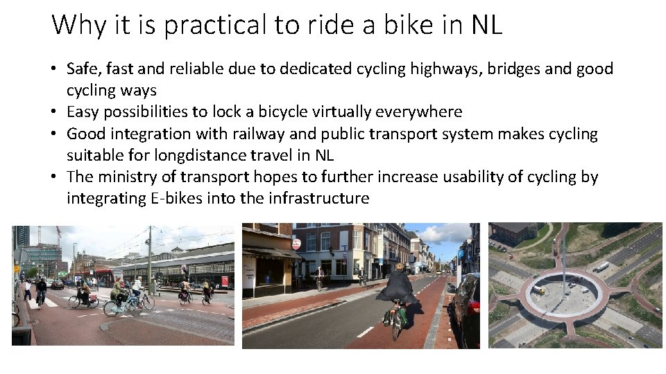 Why it is practical to ride a bike in NL • Safe, fast and