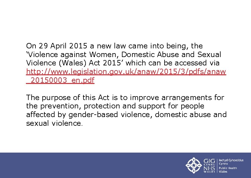 On 29 April 2015 a new law came into being, the 'Violence against Women,