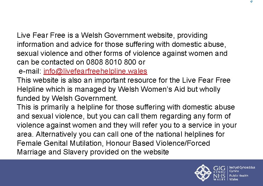Live Fear Free is a Welsh Government website, providing information and advice for those