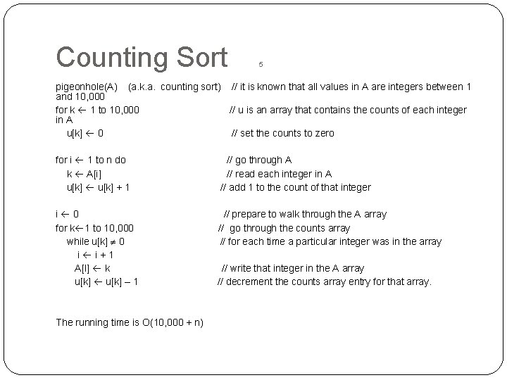 Counting Sort 5 pigeonhole(A) (a. k. a. counting sort) // it is known that