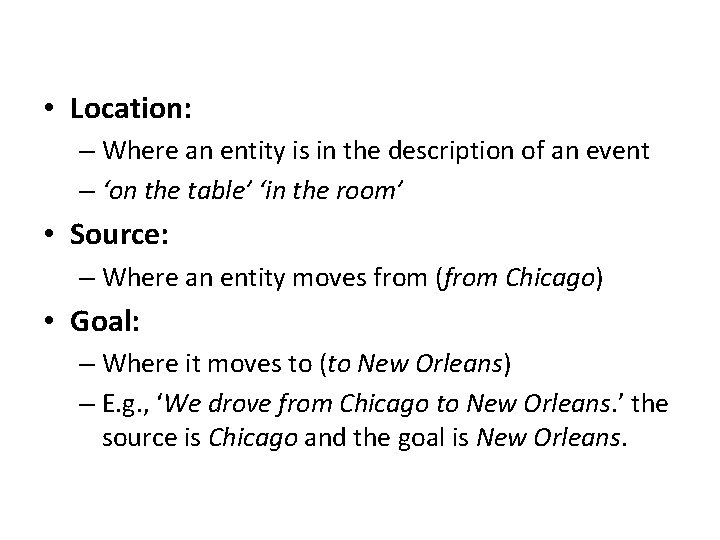 • Location: – Where an entity is in the description of an event