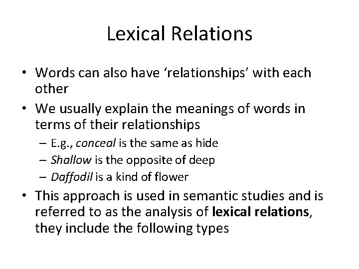 Lexical Relations • Words can also have 'relationships' with each other • We usually