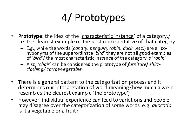4/ Prototypes • Prototype: the idea of the 'characteristic instance' of a category. /