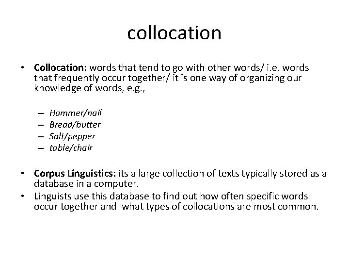 collocation • Collocation: words that tend to go with other words/ i. e. words