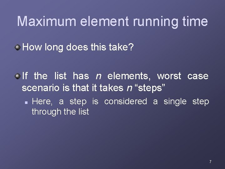 Maximum element running time How long does this take? If the list has n