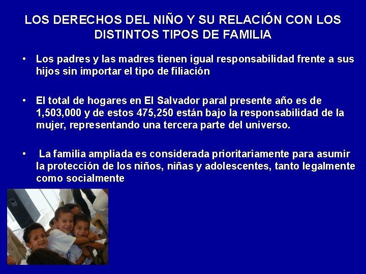 LOS DERECHOS DEL NIÑO Y SU RELACIÓN CON LOS DISTINTOS TIPOS DE FAMILIA •