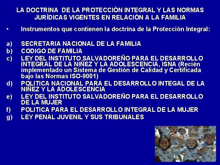 LA DOCTRINA DE LA PROTECCIÓN INTEGRAL Y LAS NORMAS JURÍDICAS VIGENTES EN RELACIÓN A
