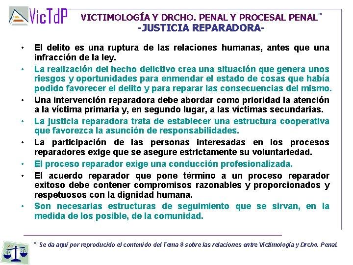 VICTIMOLOGÍA Y DRCHO. PENAL Y PROCESAL PENAL* -JUSTICIA REPARADORA- • • El delito es