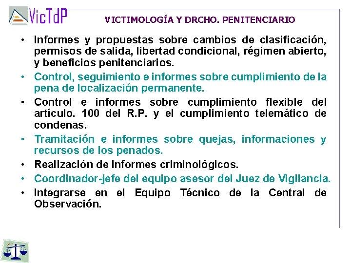 VICTIMOLOGÍA Y DRCHO. PENITENCIARIO • Informes y propuestas sobre cambios de clasificación, permisos de