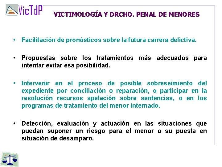VICTIMOLOGÍA Y DRCHO. PENAL DE MENORES • Facilitación de pronósticos sobre la futura carrera