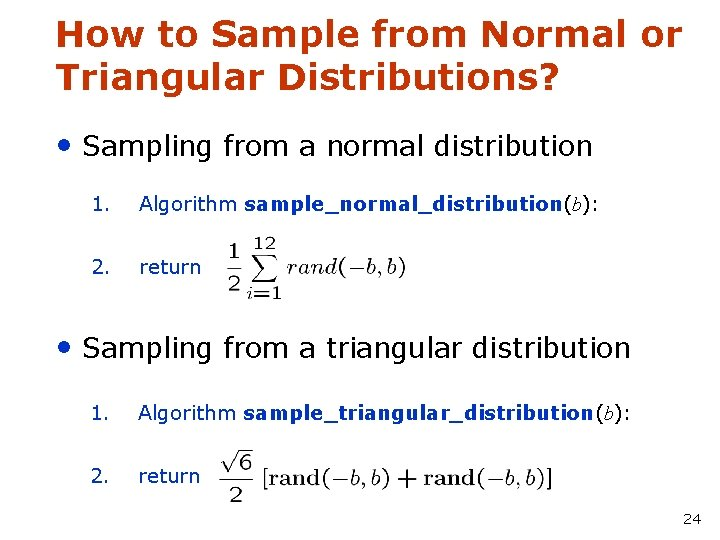 How to Sample from Normal or Triangular Distributions? • Sampling from a normal distribution
