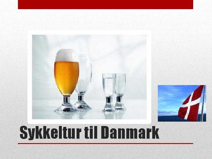 Sykkeltur til Danmark