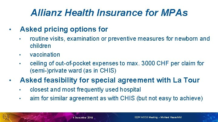 Allianz Health Insurance for MPAs • Asked pricing options for • • routine visits,