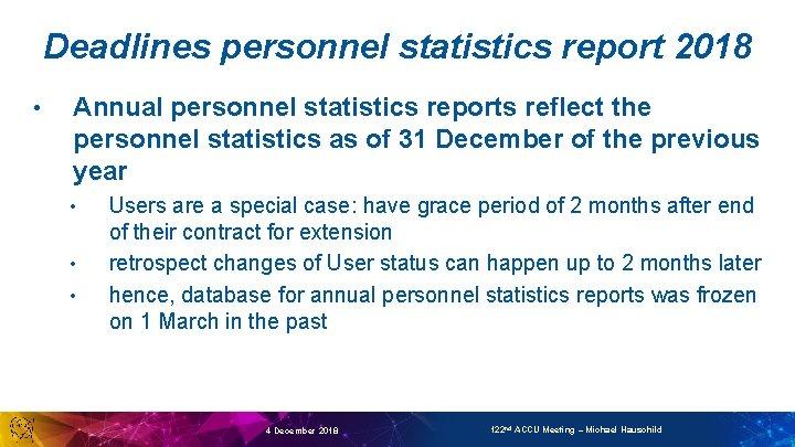 Deadlines personnel statistics report 2018 • Annual personnel statistics reports reflect the personnel statistics
