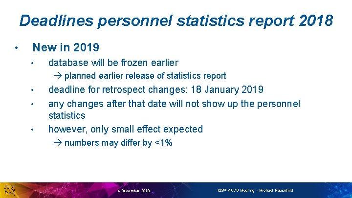 Deadlines personnel statistics report 2018 • New in 2019 • database will be frozen