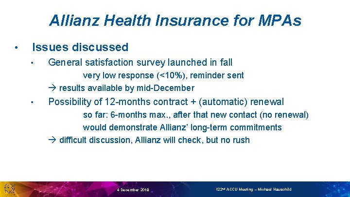Allianz Health Insurance for MPAs • Issues discussed • General satisfaction survey launched in