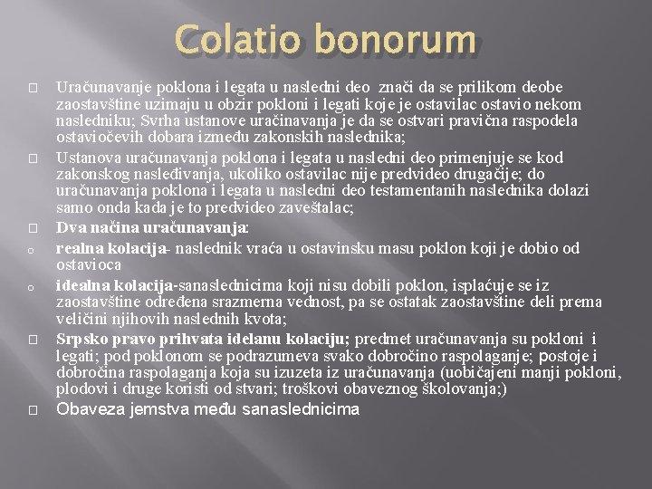 Colatio bonorum � � � o o � � Uračunavanje poklona i legata u