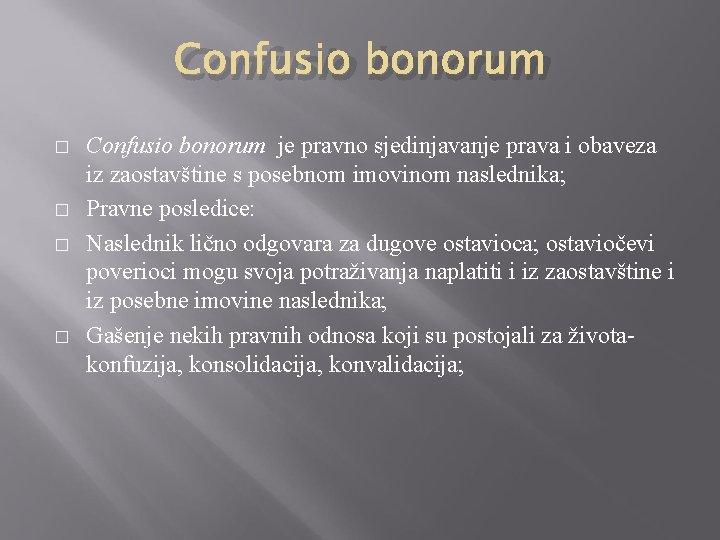 Confusio bonorum � � Confusio bonorum je pravno sjedinjavanje prava i obaveza iz zaostavštine