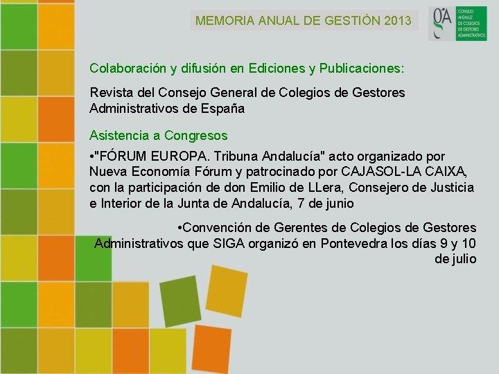 MEMORIA ANUAL DE GESTIÓN 2013 Colaboración y difusión en Ediciones y Publicaciones: Revista del